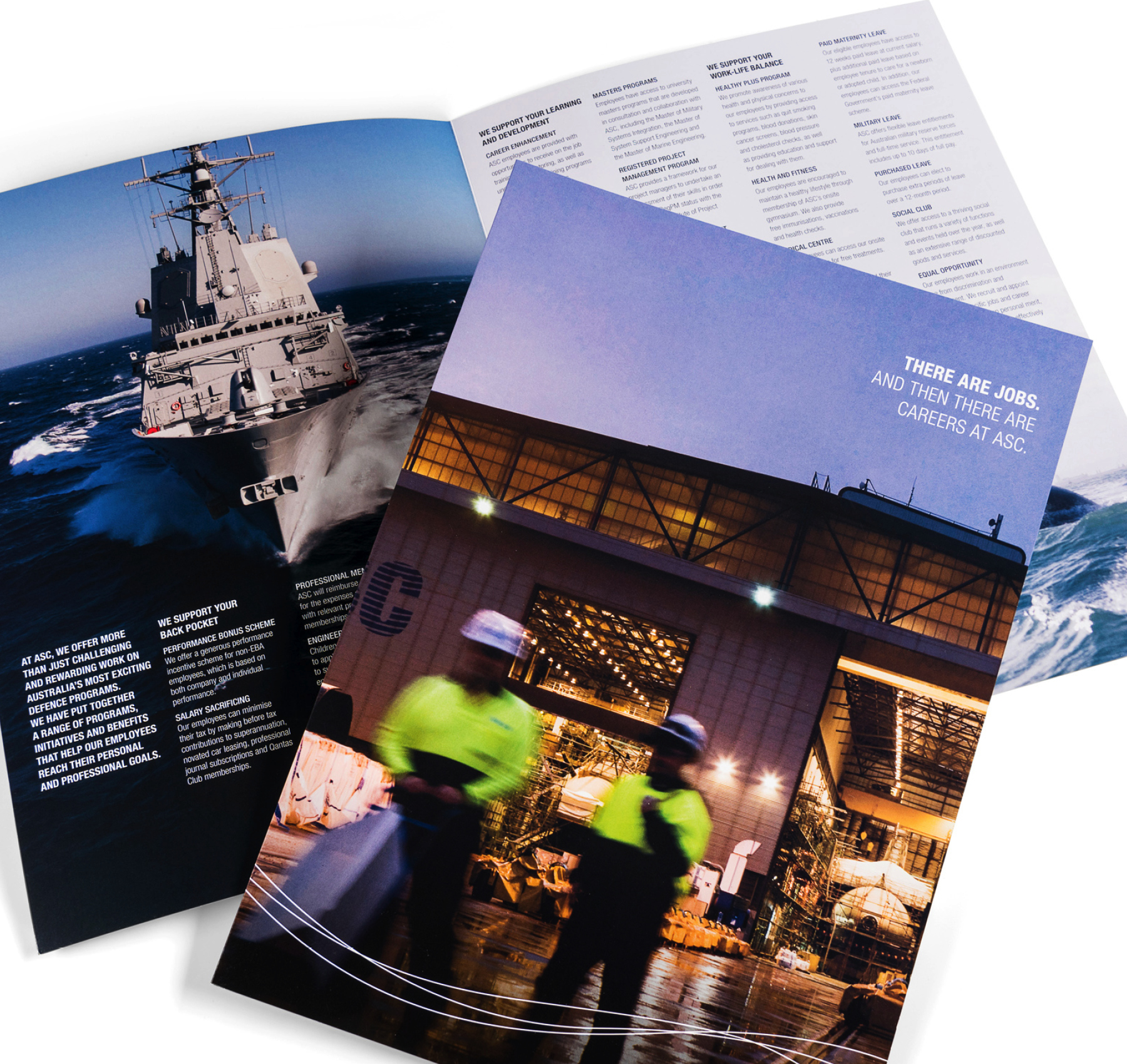 ASC (Formerly known as Australian Submarine Corporation) - Strategic communications support.With more than 2,500 employees across three facilities in South Australia and Western Australia, ASC is Australia's largest specialised defence shipbuilding organisation. CASTONDESIGN assists ASC with the design and production of all internal and external communication materials. Our support ranges from developing employee engagement strategies and training materials, through to producing high level executive documents and community open day and tradeshow materials.